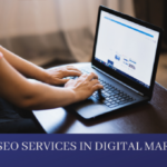 TOP 7 SEO SERVICES IN DIGITAL MARKETING