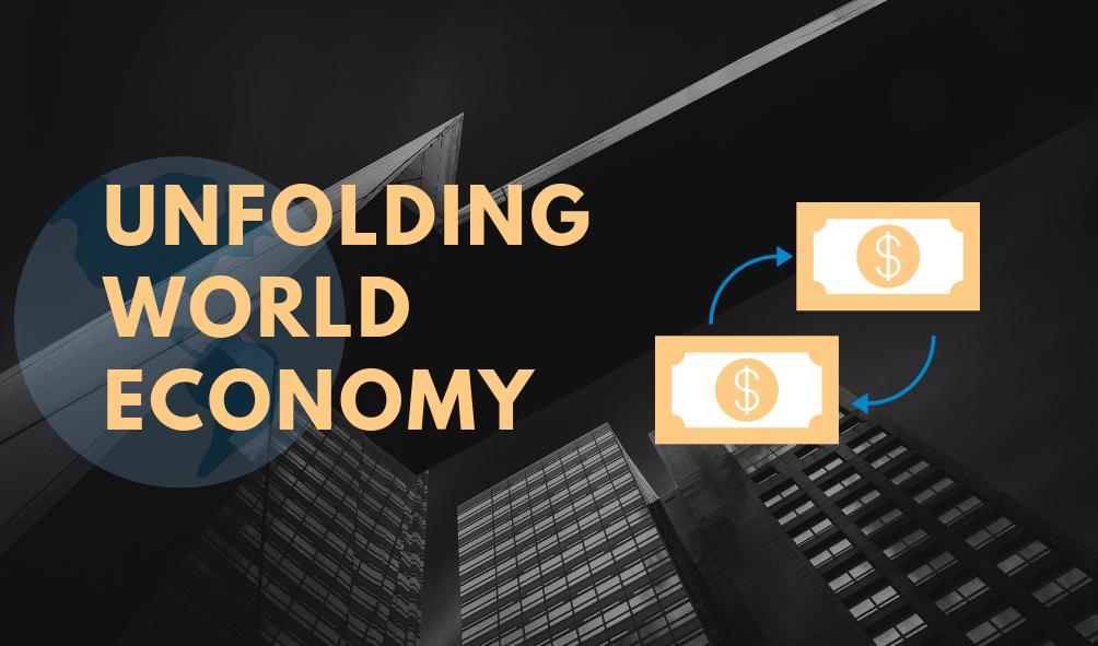Unfolding World Economy