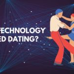 Has technology ruined dating?