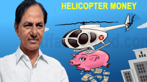 KCR Helicopter Money