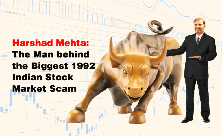 Harshad Mehta: The Man behind the Biggest 1992 Indian Stock Market Scam