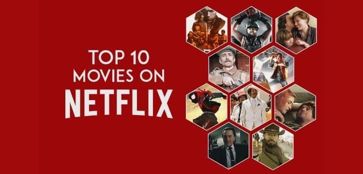 TOP 10 MOVIES ON NETFLIX
