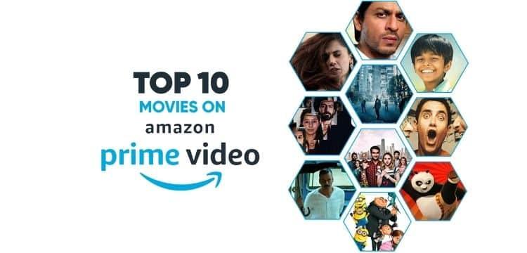 TOP 10 MOVIES ON AMAZON PRIME VIDEO