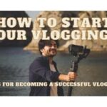 How to Start your Vlogging