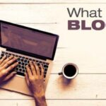 What is a Blog? How to Become a Pro Blogger in 2020