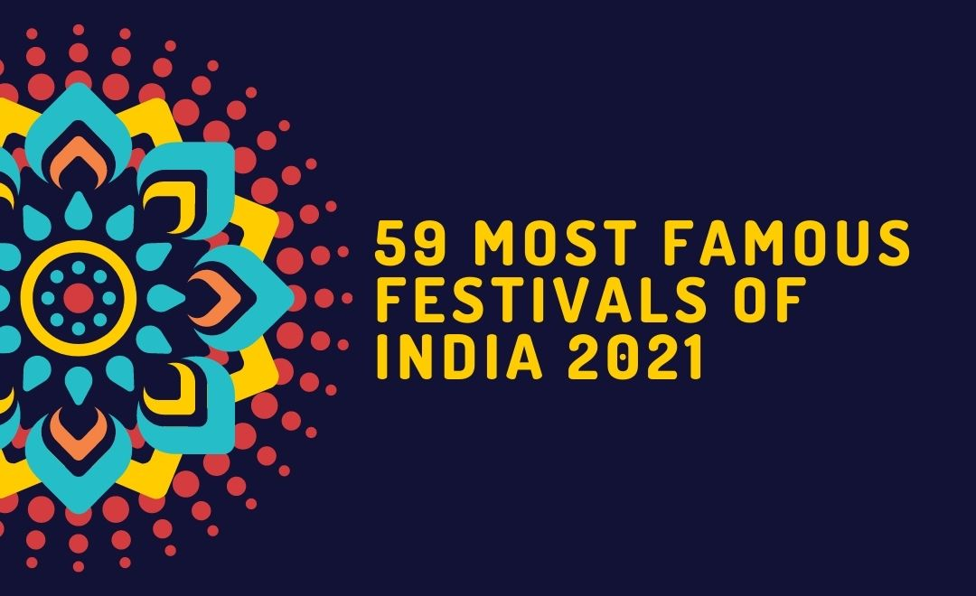 Most Famous Festivals of India 2021