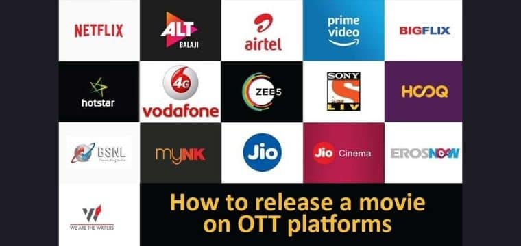 HOW TO RELEASE A MOVIE ON OTT PLATFORMS? HOW TO RELEASE A MOVIE