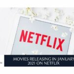 MOVIES RELEASING IN JANUARY 2021 ON NETFLIX