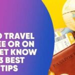 HOW TO TRAVEL ON A BUDGET: 13 BEST TRAVEL TIPS