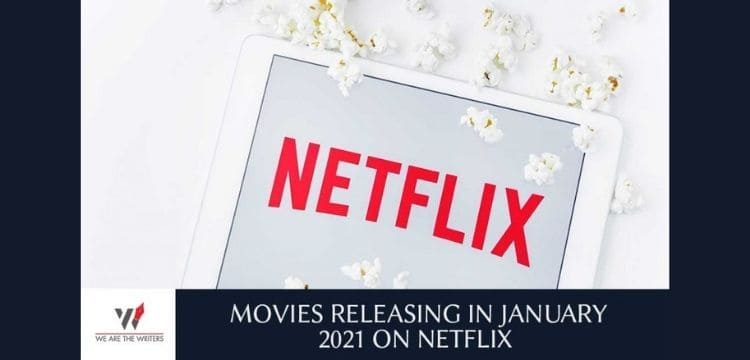 LATEST MOVIES RELEASING IN JANUARY 2021 ON NETFLIX