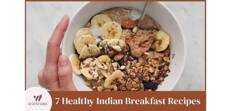 7 Healthy Indian Breakfast Recipes