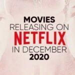 MOVIES RELEASING ON NETFLIX IN DECEMBER 2020