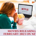 MOVIES RELEASING IN FEBRUARY 2021 ON NETFLIX