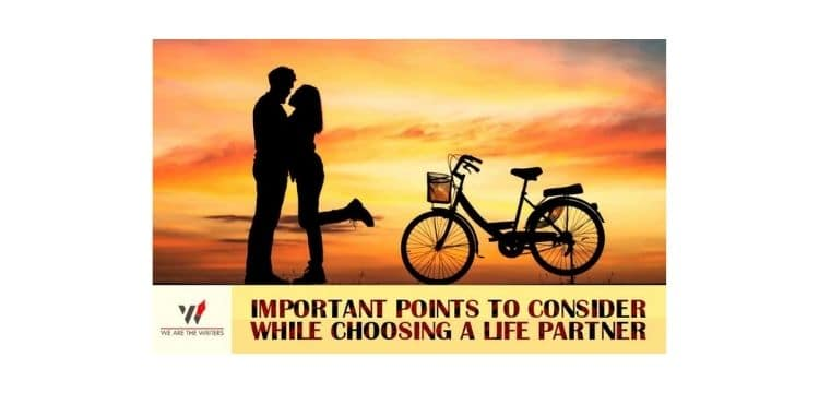 Points to consider while choosing a life partner