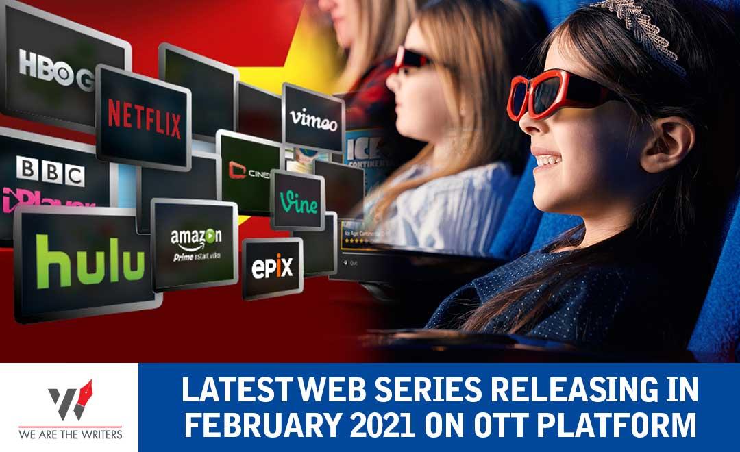 WEB SERIES RELEASING IN February 2021 ON OTT PLATFORM
