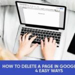 How To Delete A Page In Google Docs - 4 Easy Ways