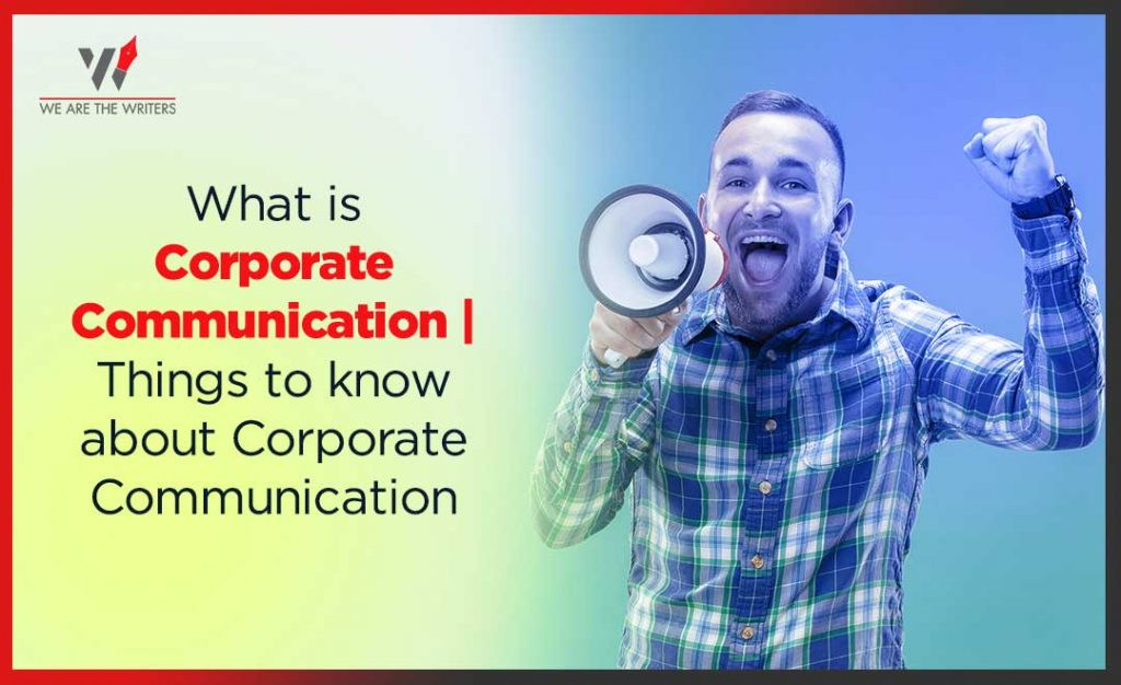Things to know about Corporate Communicationn