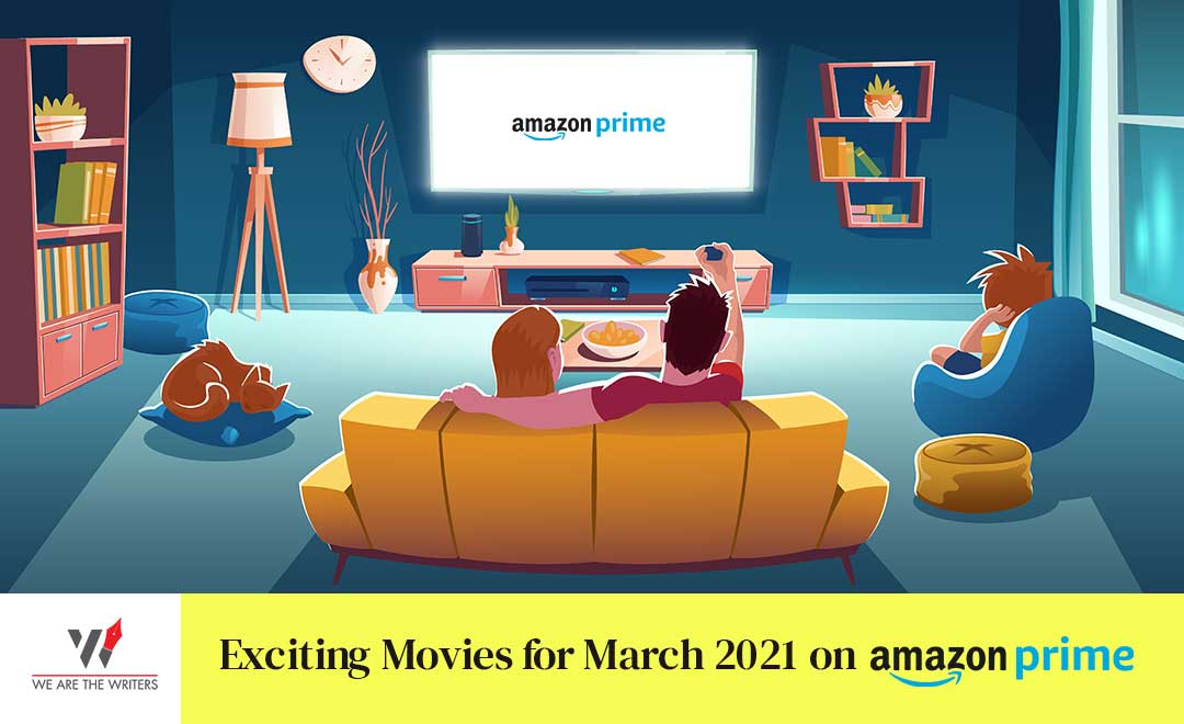 Exciting Movies for March 2021 on Amazon Prime