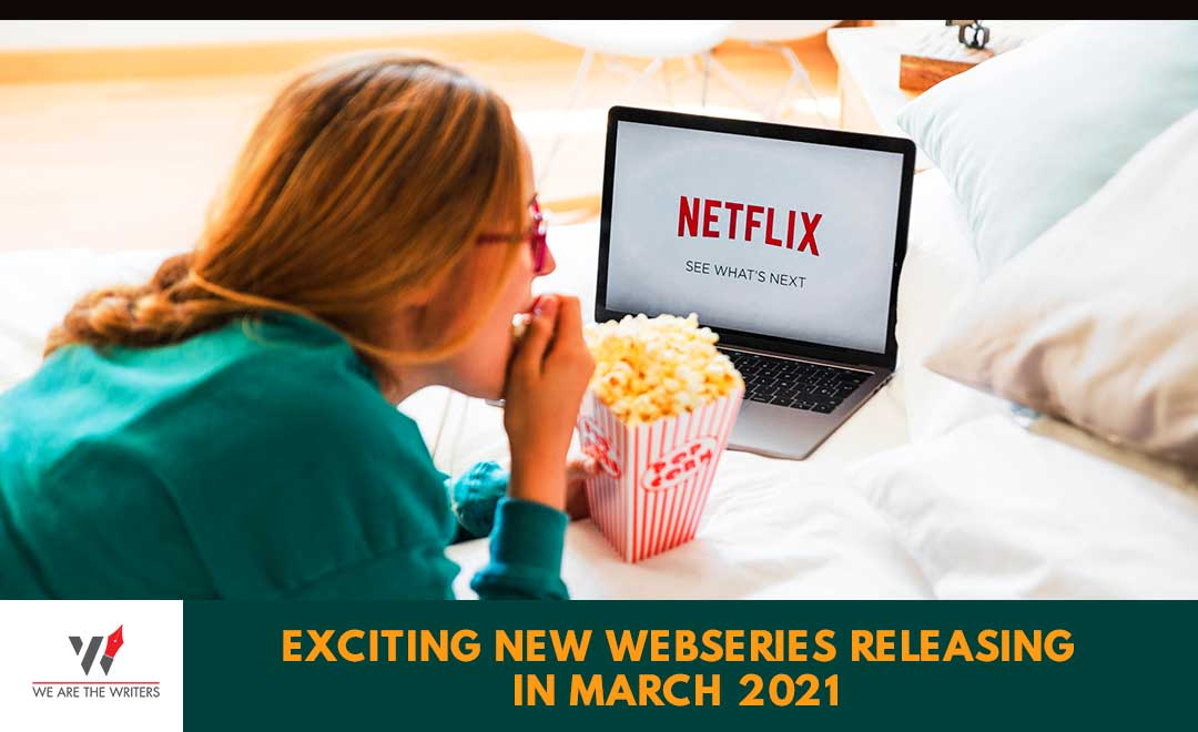 Exciting New Webseries Releasing In March 2021