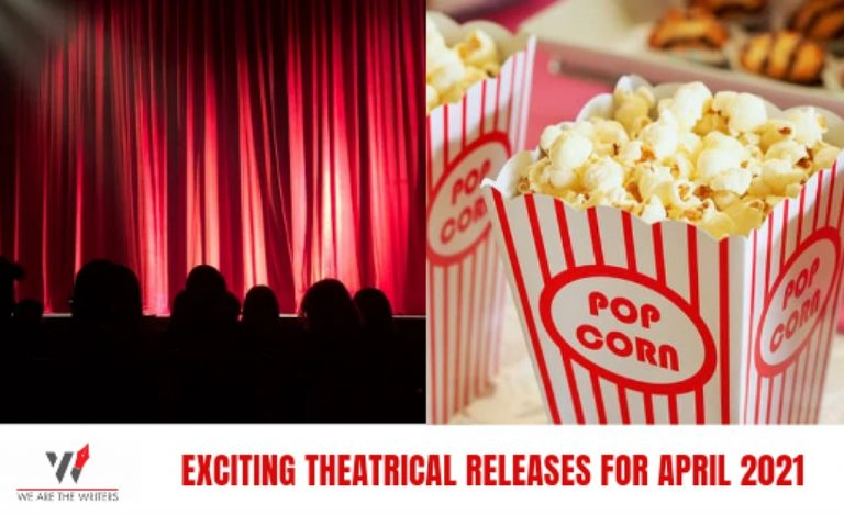 EXCITING THEATRICAL RELEASES FOR APRIL 2021