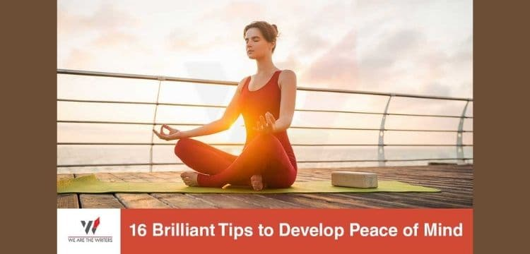 16 Brilliant Tips To Develop Peace Of Mind