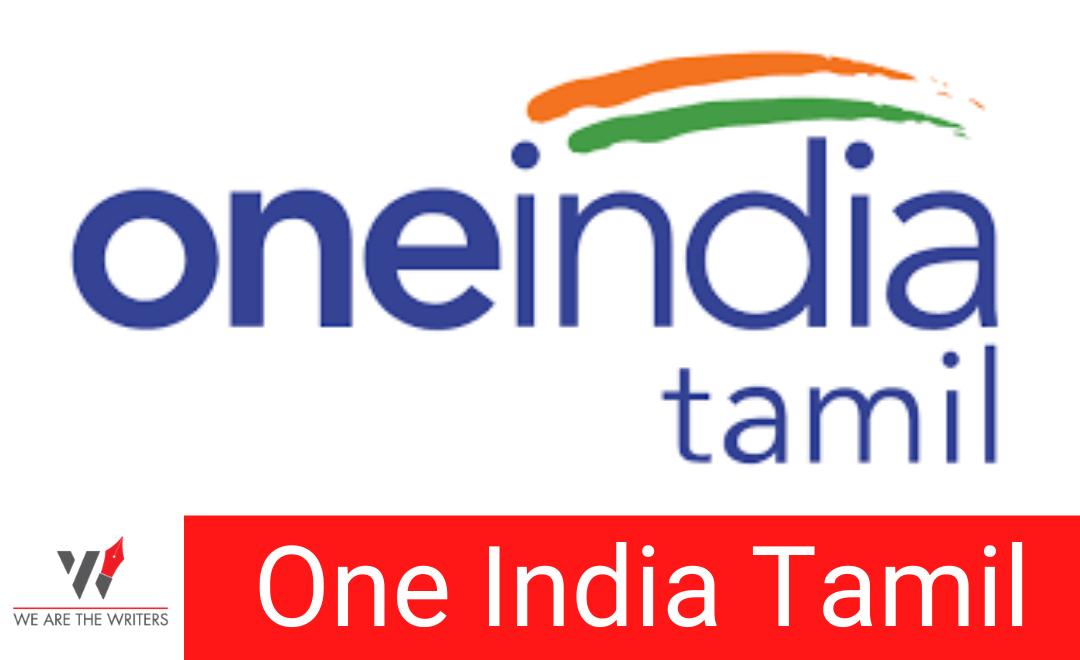 ONE INDIA TAMIL: AN IMPORTANT NEWS PORTAL OF 2021 – We Are The Writers
