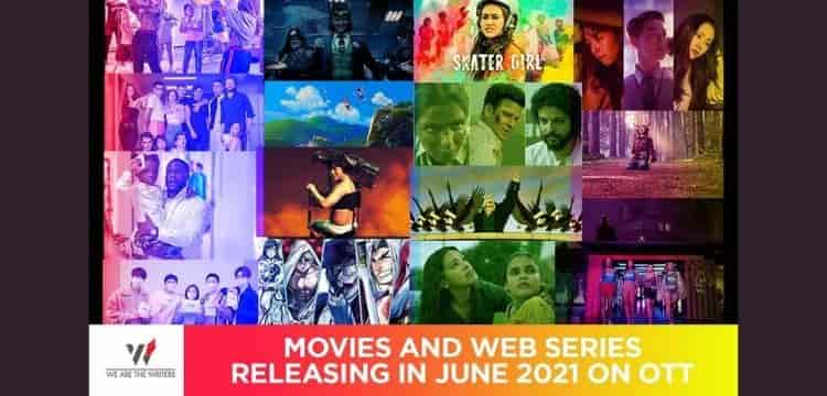 Movies Releasing in June 2021 on OTT   Web Series Releasing in June 2021 on OTT