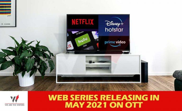 Web Series Releasing in May 2021 on OTT