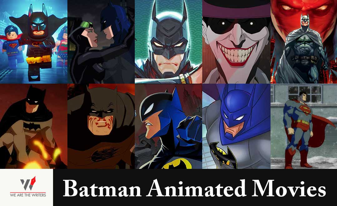BEST BATMAN ANIMATED MOVIES – We Are The Writers