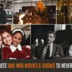 Best HBO Max Movies and Shows to Never Miss Out!