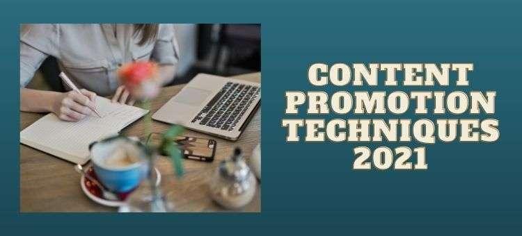 CONTENT PROMOTION TECHNIQUES 2021