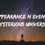 Disappearance N Events In Mysterious Universe