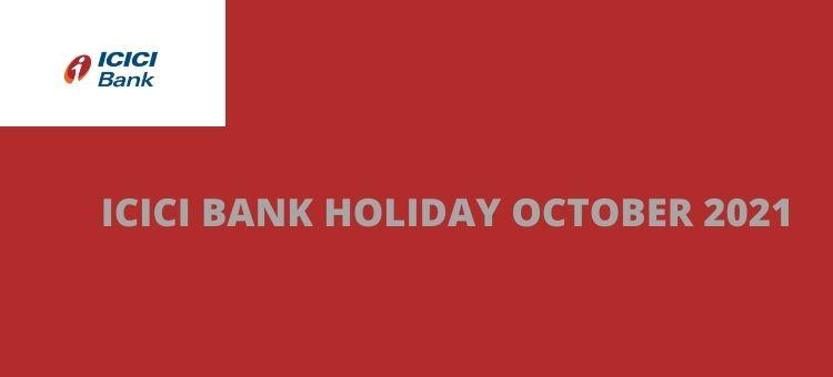 ICICI BANK HOLIDAY OCTOBER 2021