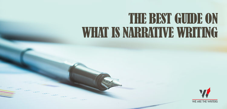 The best guide on what is narrative writing