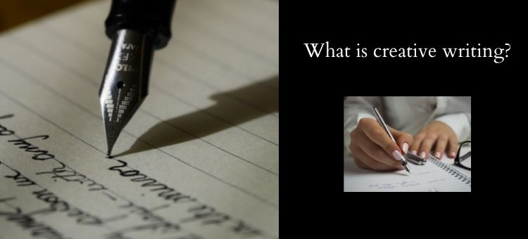 What is creative writing